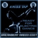 Kriss Tap - Ready for Electric Dance (Radio Edit)