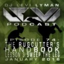 Levi Lyman - Episode 74: The Rugcutter's Handbook, Lesson 3: Sweep The Leg (January 2016)