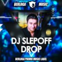 DJ Slepoff - Drop (Extended Mix)