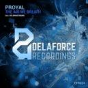 Proyal - The Air We Breath (Original Mix)