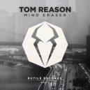 Tom Reason - Mind Eraser (Original Mix)