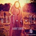 Avant Garde - Wait 4 Me (Original mix)