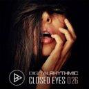 Digital Rhythmic - Closed Eyes 026 (Studio Live MIx)