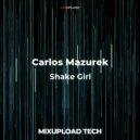 Carlos Mazurek - Shake Girl