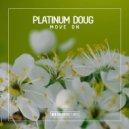 Platinum Doug - Move On (Original Club Mix)