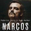 Rodrigo Amarante - NARCOS (Federico Perzy Josh Kalker Tech Rework)