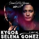 Kygo & Selena Gomez - It Ain\'t Me (Sham G & Dj ELFeraon Radio Edit)