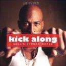 Eric B & Rakim - Kick Along (S o u l \' s  C y p h e r  R e f i x)