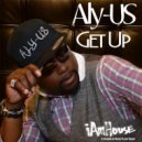 Aly-Us - Get Up (Georgies House Mix)