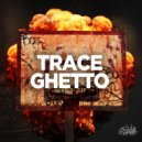 Trace - Ghetto (Original Mix)