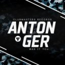 Anton Ger - Was It You (Extended Mix)
