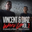 Vincent & Diaz - #WakeUp Mix - Vol.2