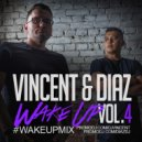 Vincent & Diaz - #WakeUp Mix - Vol.4