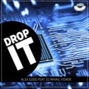 Alex Good feat. DJ Mihail Fisher - Drop It (Original mix)