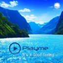 Playme - It's A Good Feeling (Original Mix)