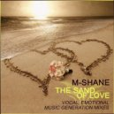 M-Shane - The Sand of Love (Vocal Mix)