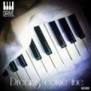 DRIVE -  Dreams Come True (Original Mix)