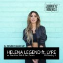 Helena Legend ft. LYRE vs. Stanislav Shik & Sad Panda - RU Feeling It (ROVSKY Mash Up)