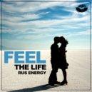 Rus Energy - Feel The Life (Original mix)