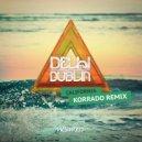 Delhi 2 Dublin - California (Korrado Remix)