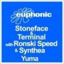 Stoneface & Terminal with Ronski Speed & Synthea - Yuma