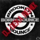Brooklyn Bounce - Born To Bounce (DJ Deka Remix)