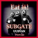 Subgate - Eat It!