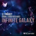 E.T Project - Infinite Galaxy (Original Mix)