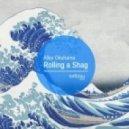 Allex Okuhama - Rolling a Shag