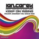 Ian Carey - Keep On Rising (Maxim Andreev Nu Disco Mix)