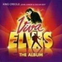 Elvis Presley - King Creole (John Junior & Oscar Edit)
