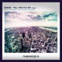 Evave  - Till You Fly (Original mix)