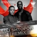 Nico & Vinz - Am I Wrong (DJ Shtopor Remix)