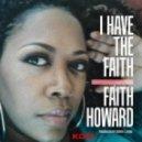 Faith Howard - I Have The Faith (Jerry C King Kingdom Mix)
