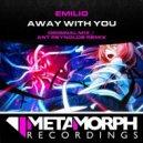 Emilio - Away With You (Ant Reynolds Remix)