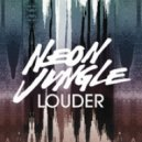 Neon Jungle - Louder (Hamilton Radio Edit)