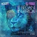 DJ Fudge - It Began In Africa (Orignal Mix)