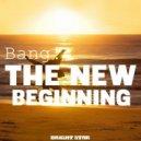 Bang! - The New Beginning  (Original mix)