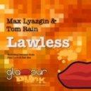 Max Lyazgin & Tom Rain - Lawless