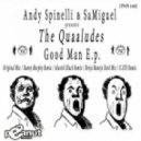 Andy Spinelli, SaMiguel, The Quaaludes - Good Man (Akustik Black Remix)