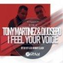 Tony Martinez & DJ Josepo - I Feel Your Voice (DJ V1t & DJ Johnny Clash Remix)