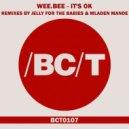 DJ Wee.Bee - It's Ok (Mladen Mande Remix)