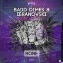 Ibranovski, Badd Dimes - Bone (Original Mix)