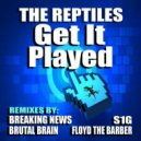 The Reptiles - Get It Played (Breaking News Remix)