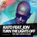 Kato feat. Jon - Turn The Lights Off  (Tony Land & Dmitriy Rs Remix)