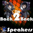 Back2BackTM - Speakers (Original mix)