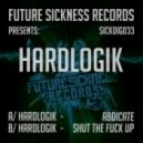 Hardlogik - Shut the Fuck Up (Original mix)