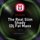 Eminem - The Real Slim Shady (Dj Fat Maxx Remix)