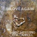 Ron Carroll, Marc Mysterio - In Love Again (Francesco Diaz & Young Rebels Dub Mix)