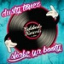 Dusty Tonez - Shake Ya Booty (Original mix)